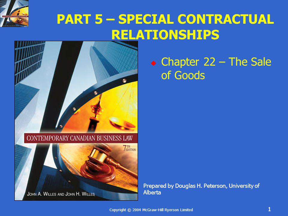 Copyright © 2004 McGraw-Hill Ryerson Limited 32 CONTRACTUAL DUTIES OF THE BUYER Take delivery Pay for goods Payment is a warranty Payment and delivery are concurrent conditions, unless the parties have agreed otherwise Buyer must pay price on delivery
