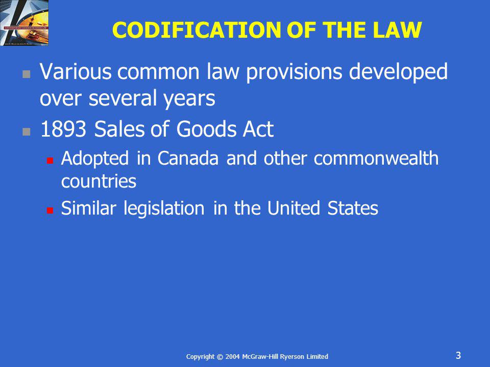 Copyright © 2004 McGraw-Hill Ryerson Limited 14 PASSING OF PROPERTY – 5 RULES Rule 5 – Goods on Approval Nature Specific goods on approval or with return privileges Time of Transfer Buyer does something to signify acceptance or approval of goods or adopts the contract Lapsing of a reasonable period of time or a fixed period of time