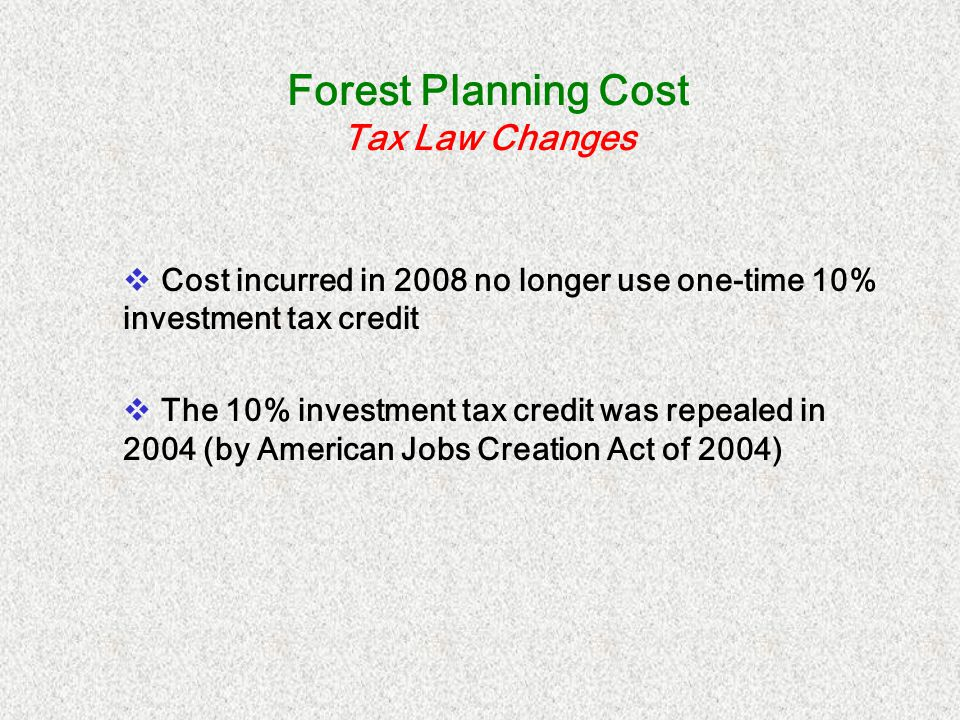 Forest Planning Cost New tax write-off rules The new rules are: Deduct the first $10,000 cost Excess over $10,000 may be deducted (amortized) over 8-year