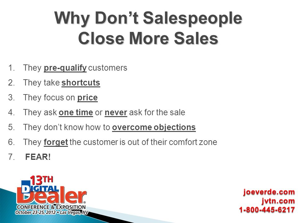 1.They pre-qualify customers 2.They take shortcuts 3.They focus on price 4.They ask one time or never ask for the sale 5.They dont know how to overcom