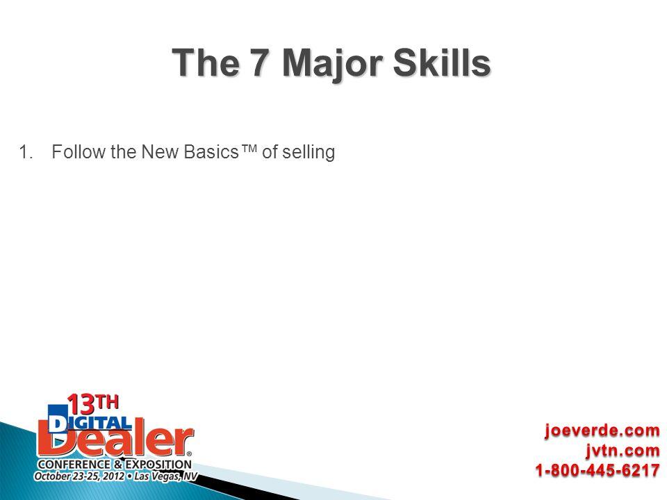 1.Follow the New Basics of selling The 7 Major Skills