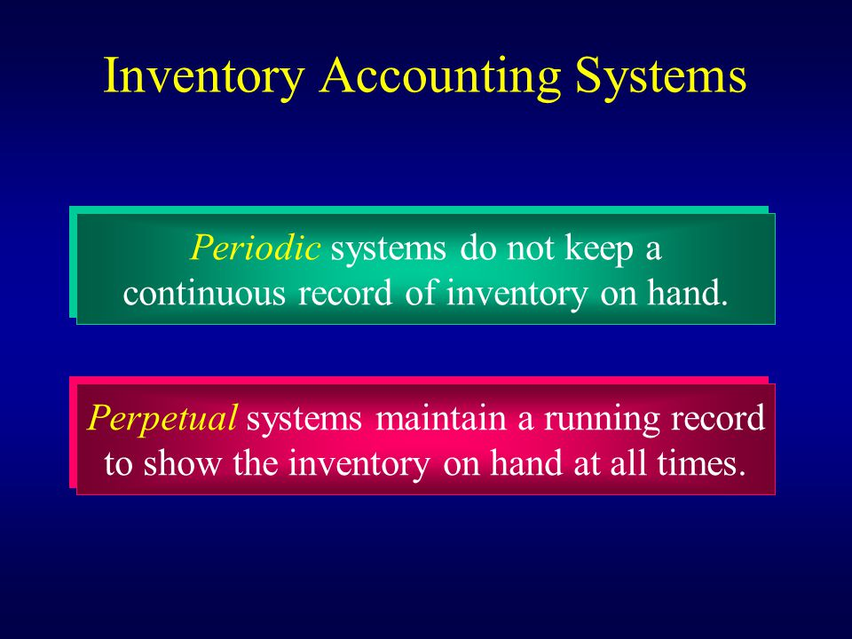 Perpetual systems maintain a running record to show the inventory on hand at all times. Perpetual systems maintain a running record to show the invent
