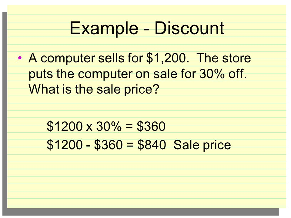Your Turn In the notes section of your notebook calculate the selling price 1.Computer:$700 Markup:30% 2.CD Player:$120 Markup:20% 3.Jeans:$25 Markup:45%