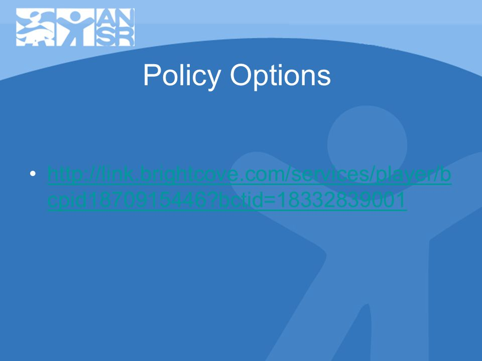 Policy Options http://link.brightcove.com/services/player/b cpid1870915446 bctid=18332839001http://link.brightcove.com/services/player/b cpid1870915446 bctid=18332839001