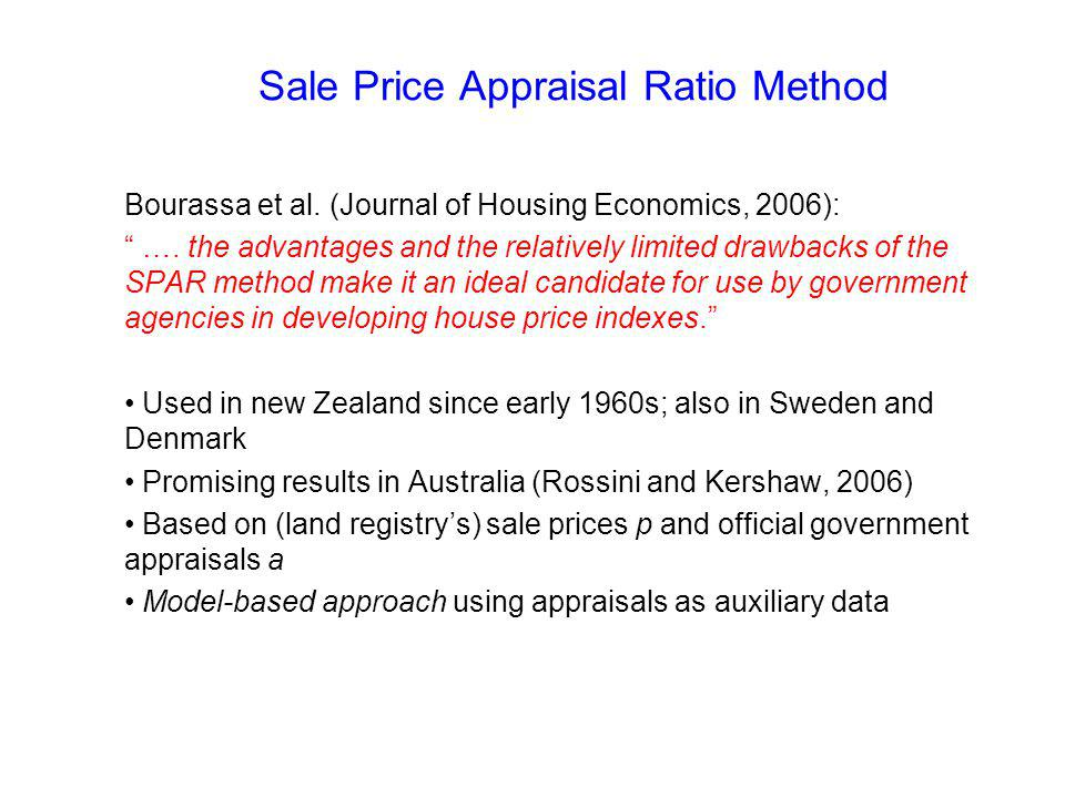 Sale Price Appraisal Ratio Method Bourassa et al. (Journal of Housing Economics, 2006): ….