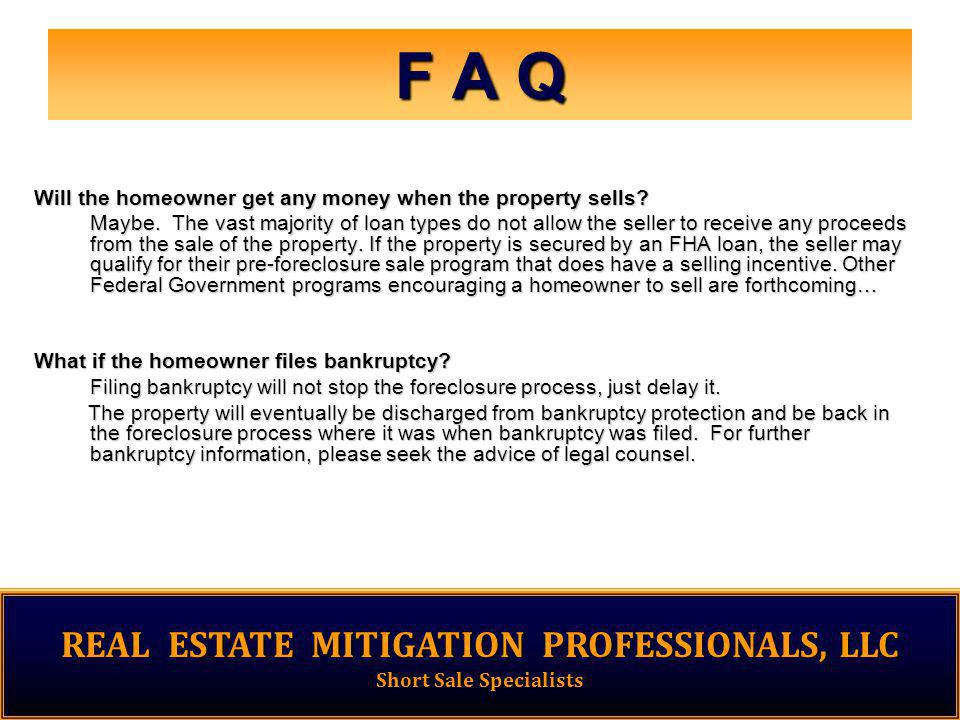 F A Q Will the homeowner get any money when the property sells.