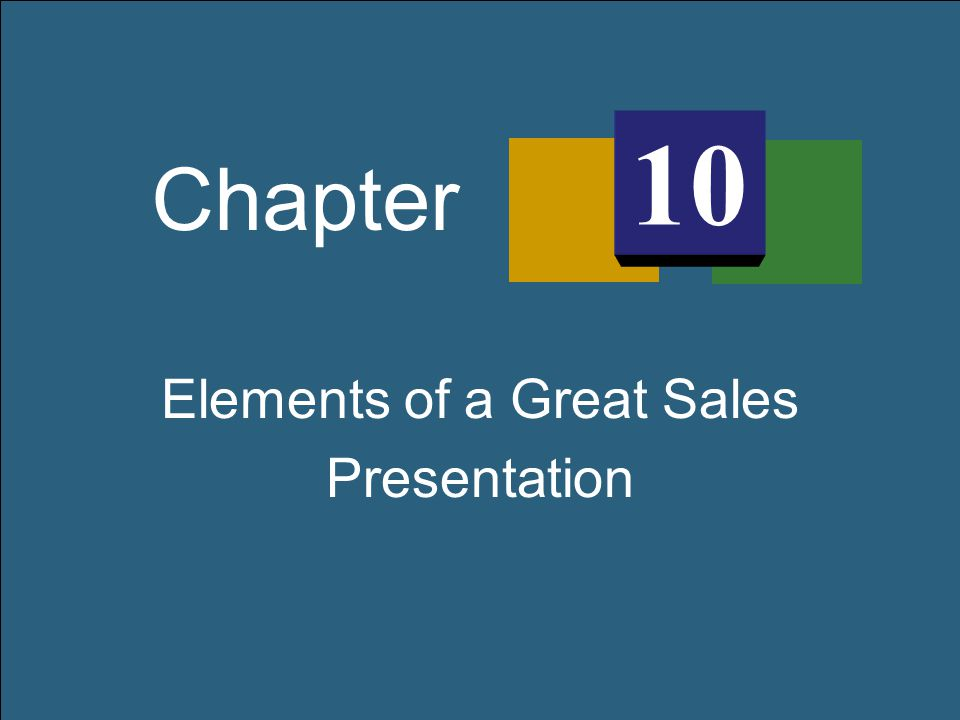 Elements of a Great Sales Presentation Chapter 10