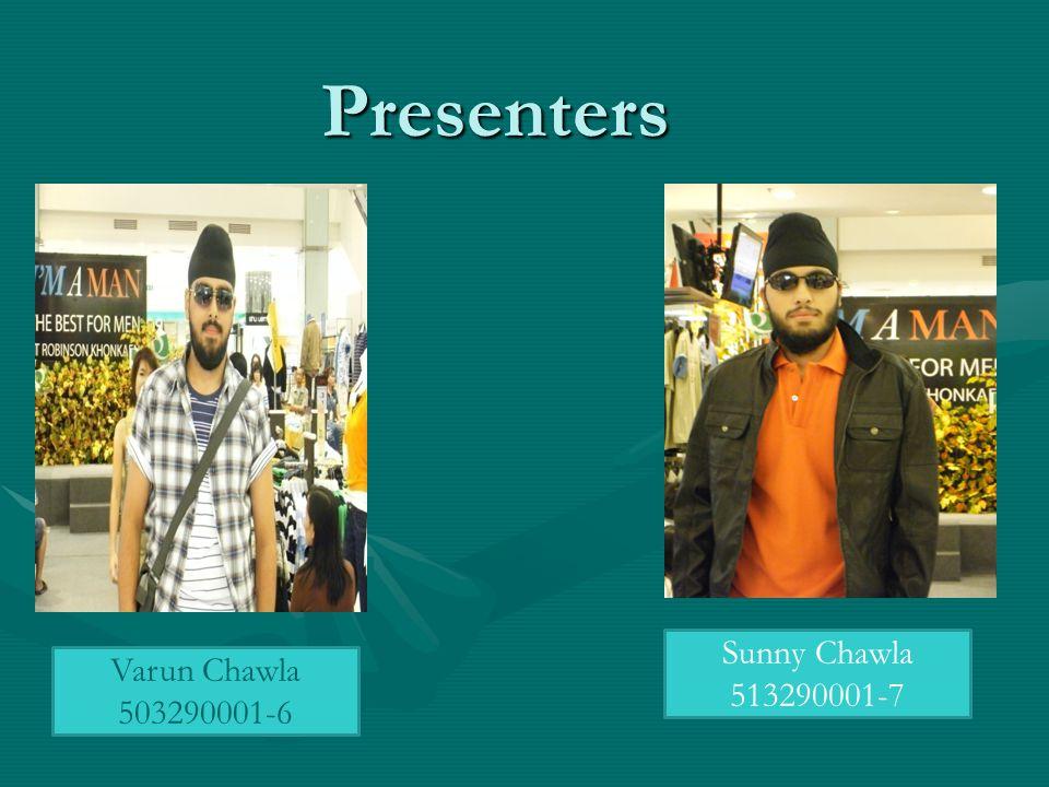 Presenters Presenters Varun Chawla 503290001-6 Sunny Chawla 513290001-7