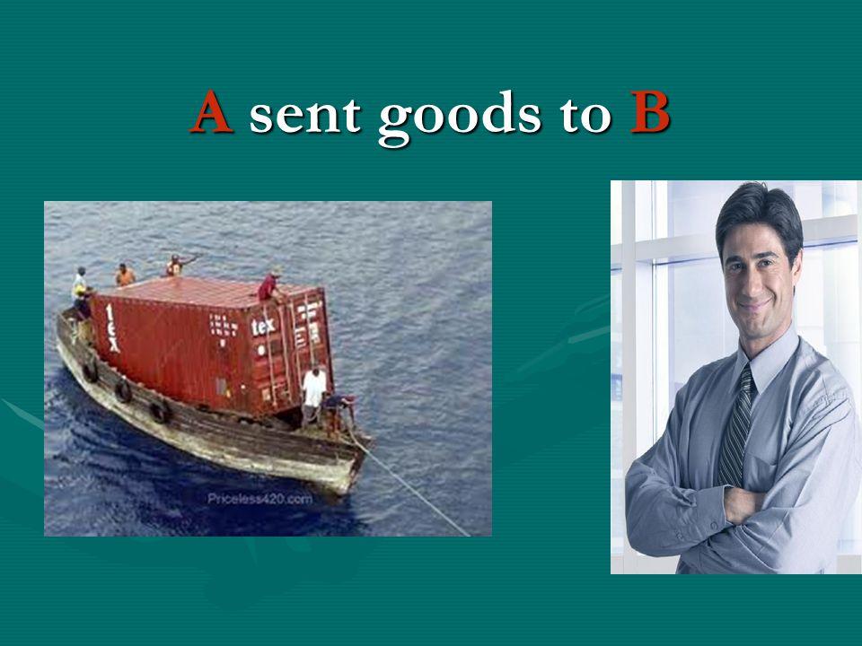 A sent goods to B