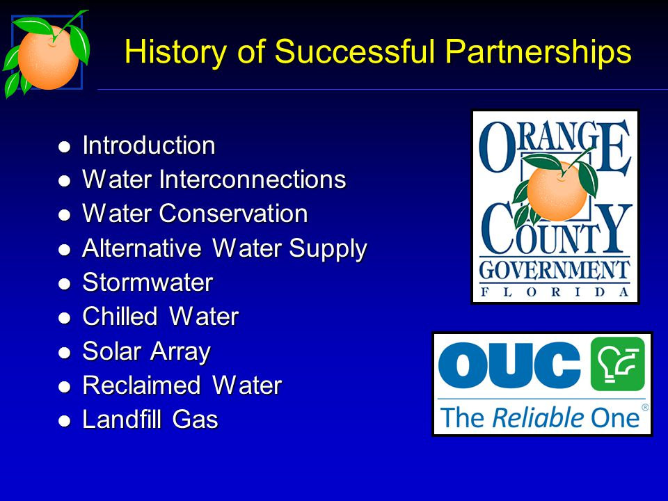 History of Successful Partnerships l Introduction l Water Interconnections l Water Conservation l Alternative Water Supply l Stormwater l Chilled Water l Solar Array l Reclaimed Water l Landfill Gas