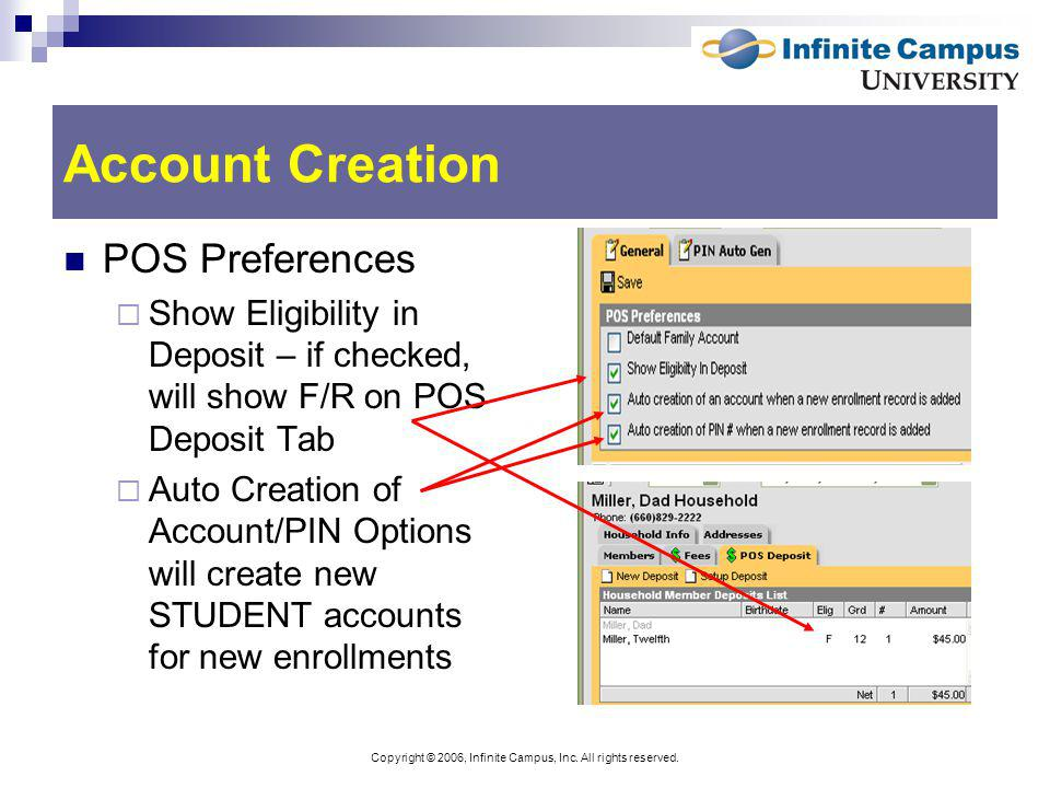 Copyright © 2006, Infinite Campus, Inc. All rights reserved. Account Creation POS Preferences Show Eligibility in Deposit – if checked, will show F/R
