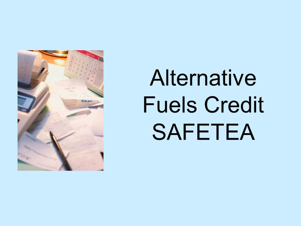 Alternative Fuels Credit SAFETEA