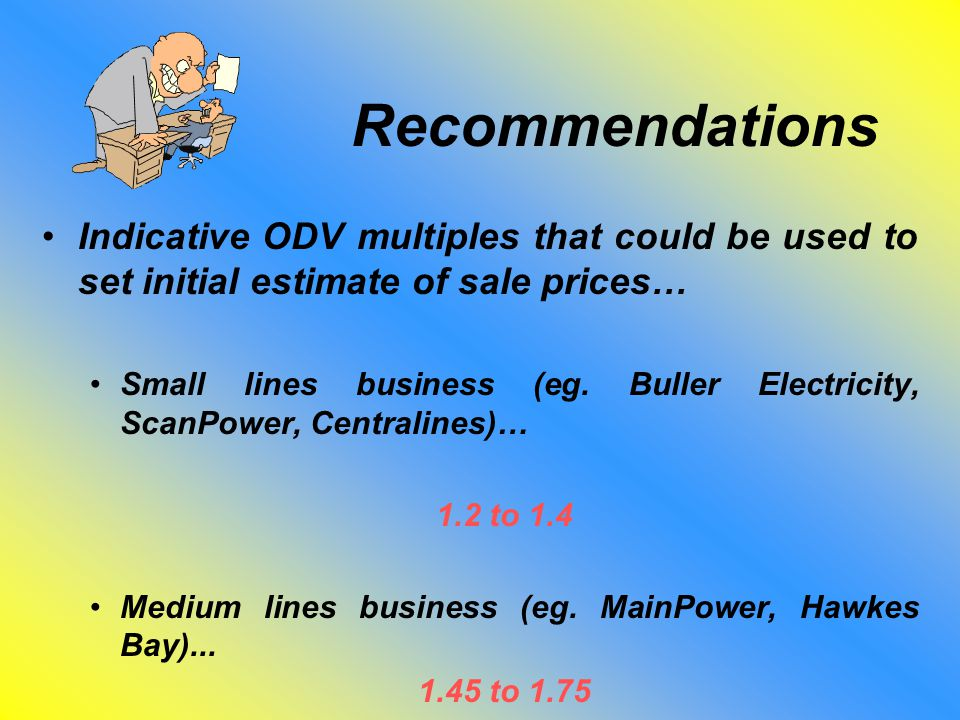 Recommendations Indicative ODV multiples that could be used to set initial estimate of sale prices… Small lines business (eg.