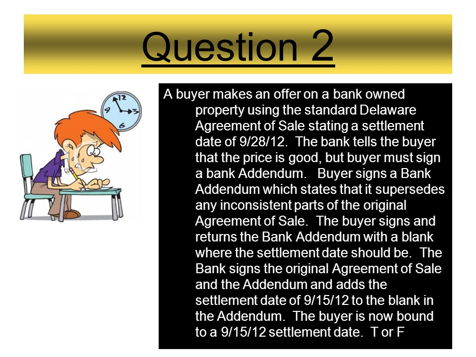 WHOS YOUR SELLER? Company? Estate/Heir? Married vs. Not Married? New Castle County land records A buyer makes an offer on a bank owned