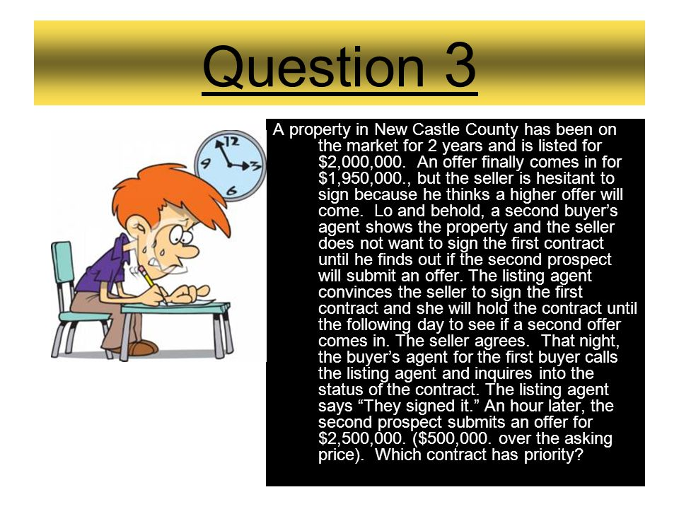 Question 2 A buyer makes an offer on a bank owned property using the standard Delaware Agreement of Sale stating a settlement date of 9/28/12. The ban