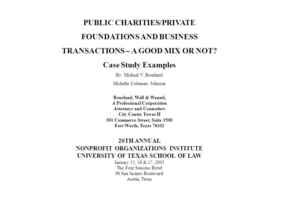 PUBLIC CHARITIES/PRIVATE FOUNDATIONS AND BUSINESS TRANSACTIONS – A GOOD MIX OR NOT.