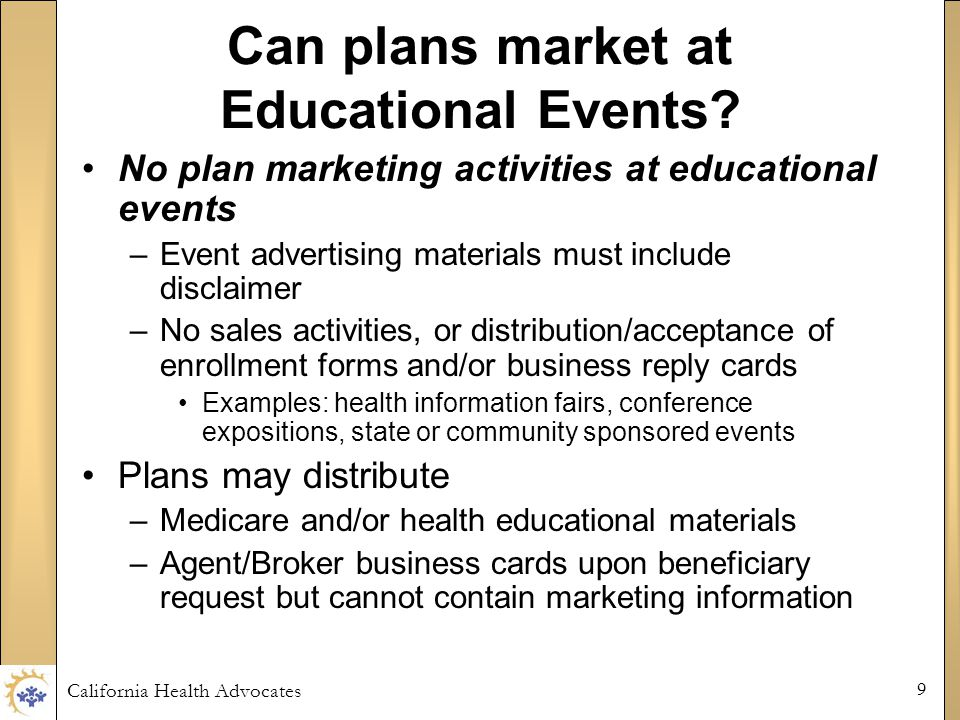 California Health Advocates 9 Can plans market at Educational Events.