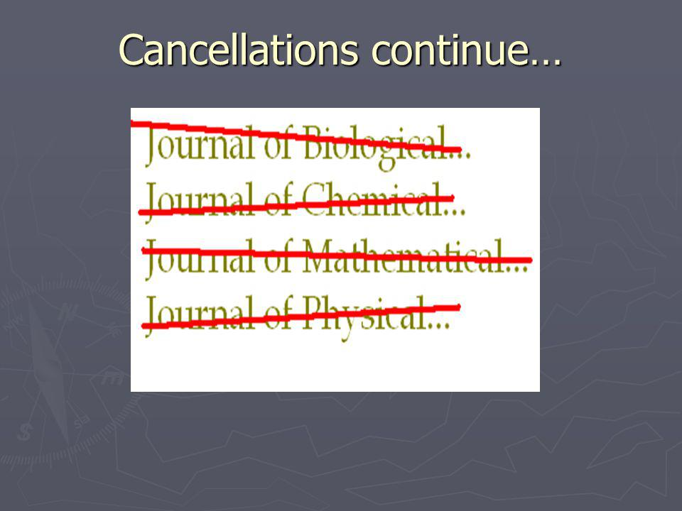 Cancellations continue…