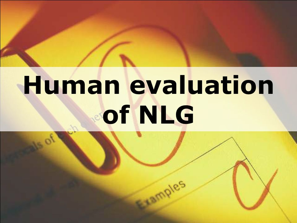 Human evaluation of NLG
