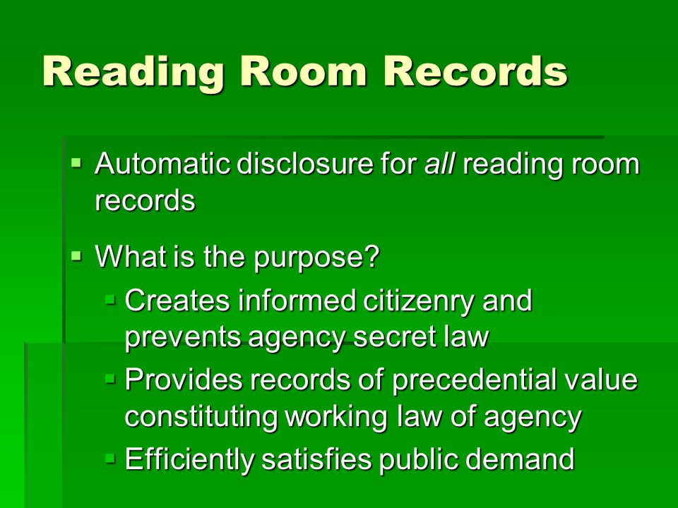 Reading Room Records Automatic disclosure for all reading room records Automatic disclosure for all reading room records What is the purpose? What is