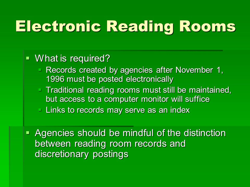 Electronic Reading Rooms What is required. What is required.