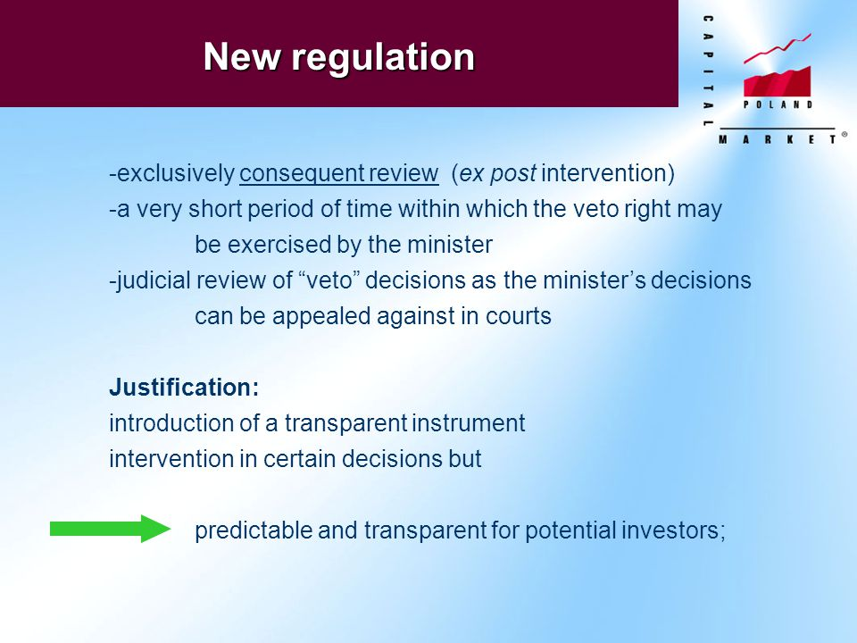 New regulation - -exclusively consequent review (ex post intervention) - -a very short period of time within which the veto right may be exercised by