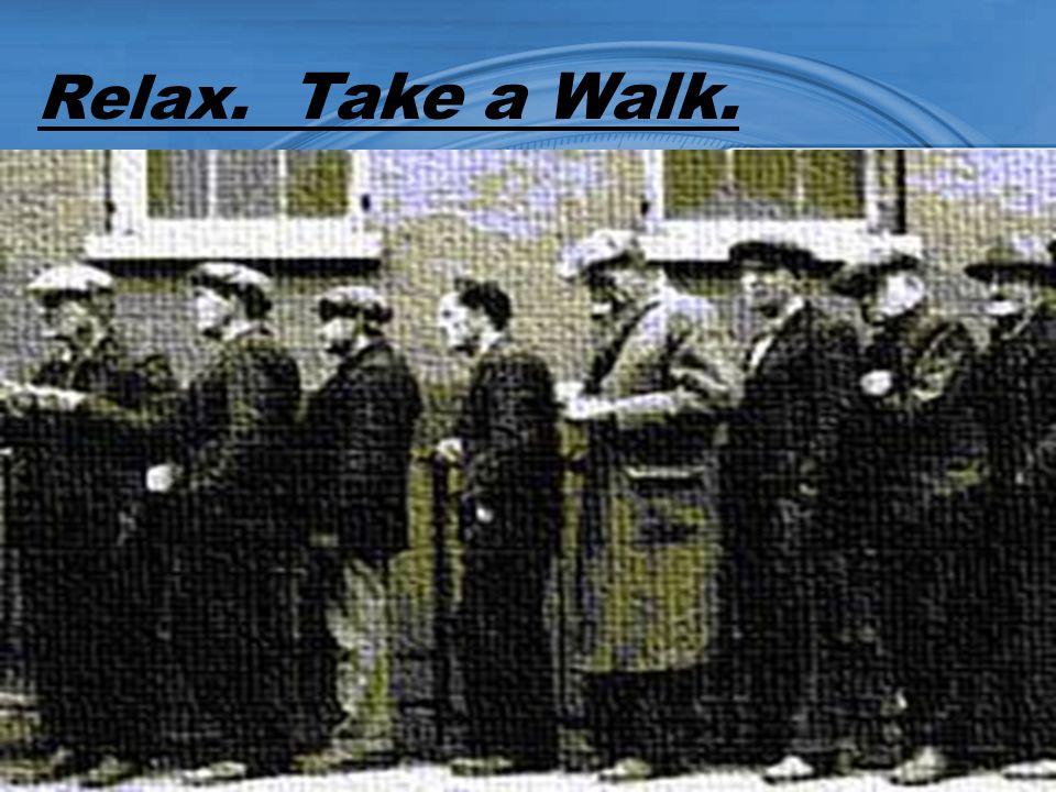 Relax. Take a Walk..