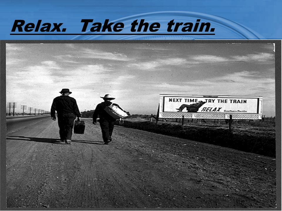 Relax. Take the train..