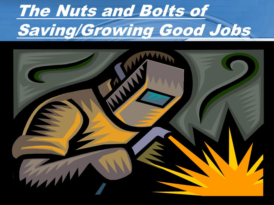 The Nuts and Bolts of Saving/Growing Good Jobs