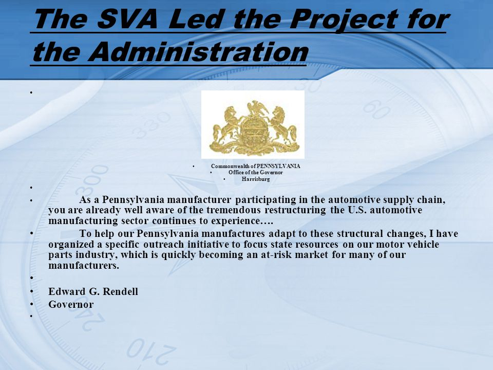 The SVA Led the Project for the Administration Commonwealth of PENNSYLVANIA Office of the Governor Harrisburg As a Pennsylvania manufacturer participa