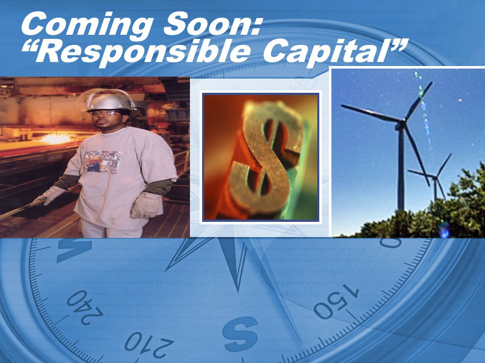 Coming Soon: Responsible Capital