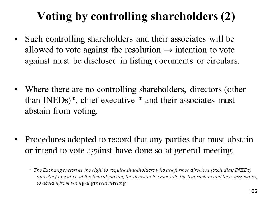 102 Voting by controlling shareholders (2) Such controlling shareholders and their associates will be allowed to vote against the resolution intention