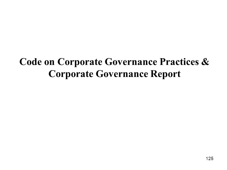 125 Code on Corporate Governance Practices & Corporate Governance Report