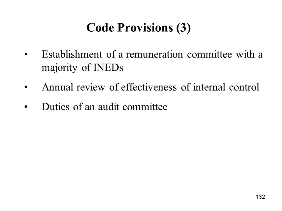 132 Establishment of a remuneration committee with a majority of INEDs Annual review of effectiveness of internal control Duties of an audit committee