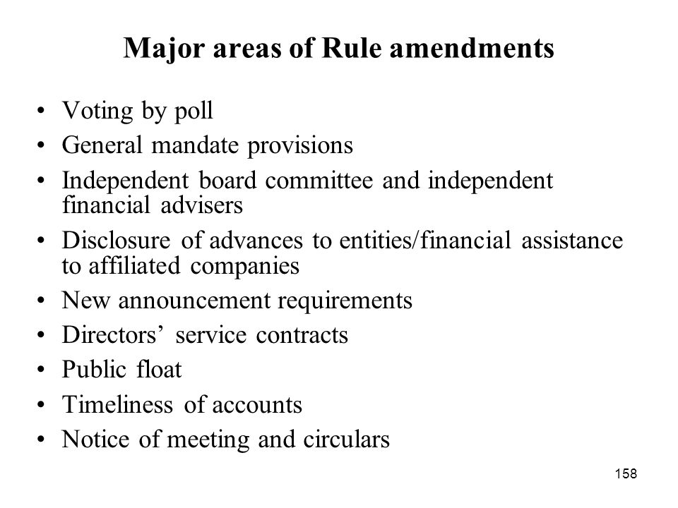 158 Major areas of Rule amendments Voting by poll General mandate provisions Independent board committee and independent financial advisers Disclosure