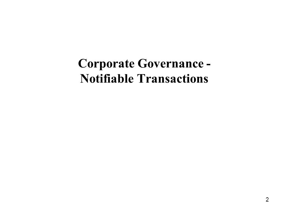 2 Corporate Governance - Notifiable Transactions