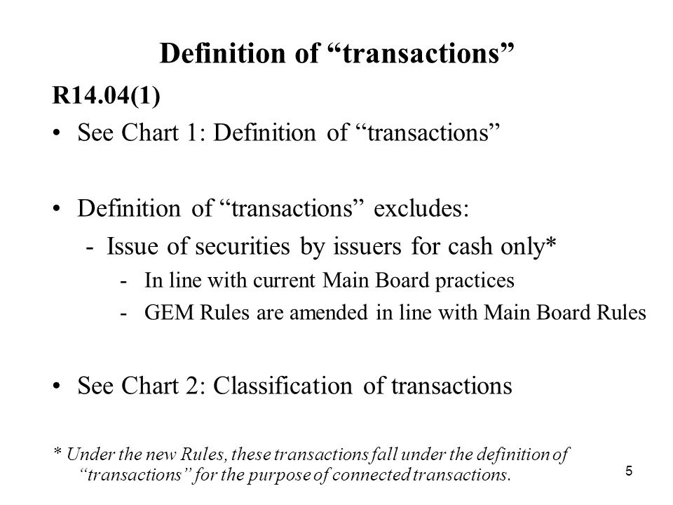 6 Definition of transactions under R14.04 A transaction Is the transaction of a revenue nature in the ordinary and usual course of business of the listed issuer.
