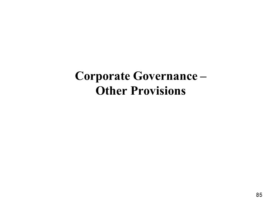 85 Corporate Governance – Other Provisions