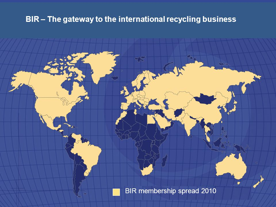 BIR membership spread 2009 BIR membership spread 2010 BIR – The gateway to the international recycling business