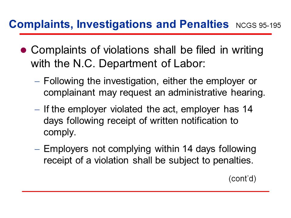 Complaints, Investigations and Penalties Complaints of violations shall be filed in writing with the N.C.