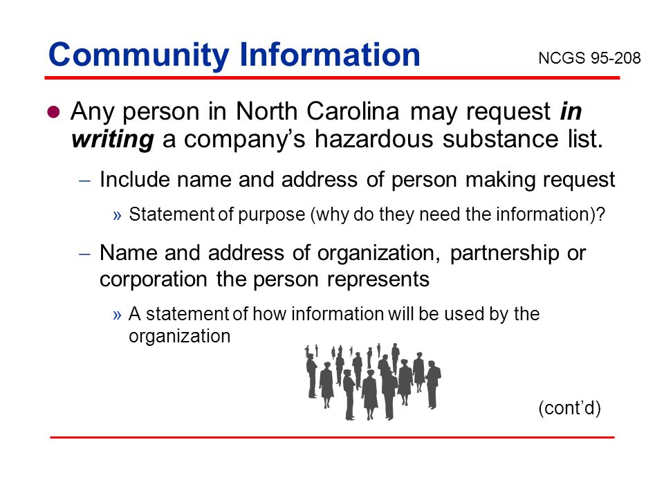 Community Information Any person in North Carolina may request in writing a companys hazardous substance list. Include name and address of person maki