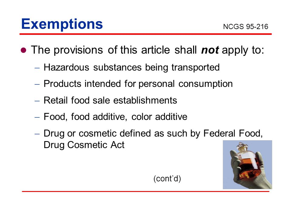 Exemptions The provisions of this article shall not apply to: Hazardous substances being transported Products intended for personal consumption Retail
