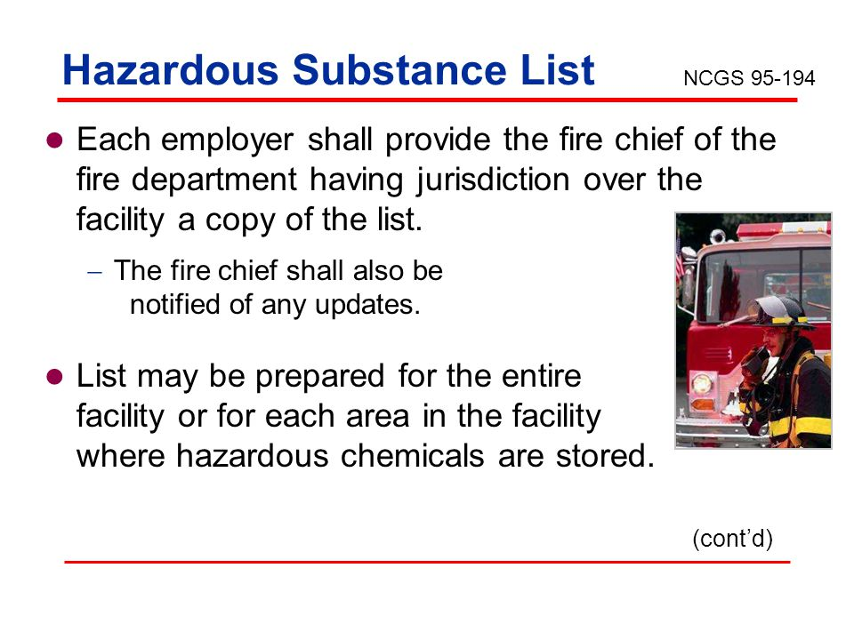 Hazardous Substance List Each employer shall provide the fire chief of the fire department having jurisdiction over the facility a copy of the list.