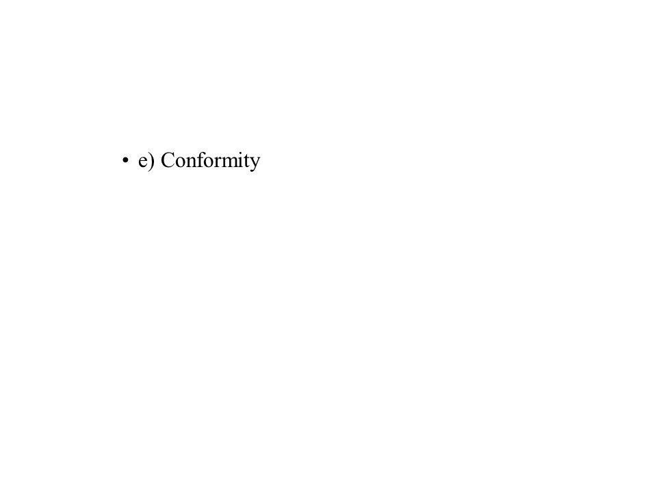 e) Conformity