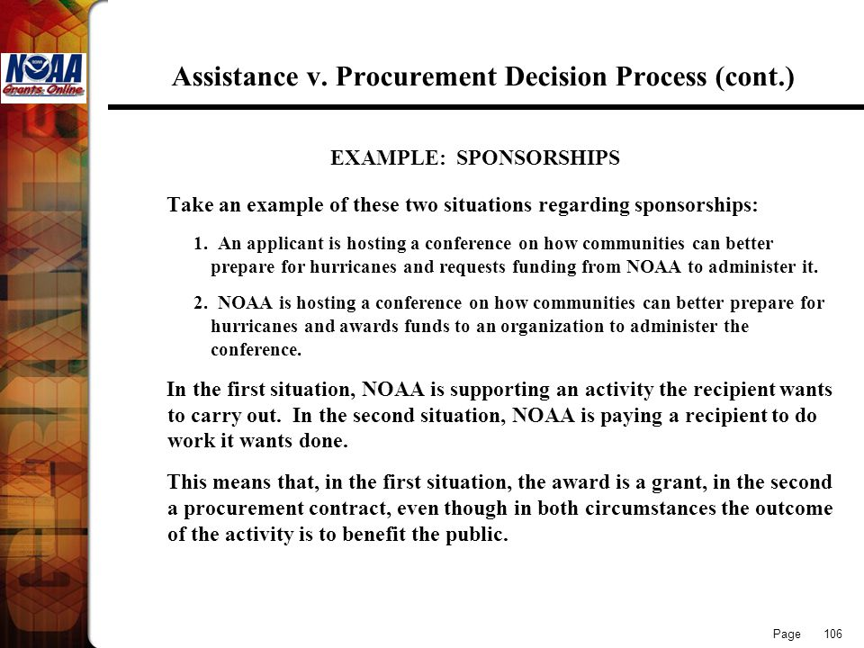 Page 106 Assistance v. Procurement Decision Process (cont.) EXAMPLE: SPONSORSHIPS Take an example of these two situations regarding sponsorships: 1. A