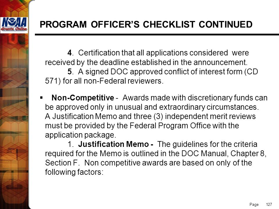 Page 127 PROGRAM OFFICERS CHECKLIST CONTINUED 4. Certification that all applications considered were received by the deadline established in the annou
