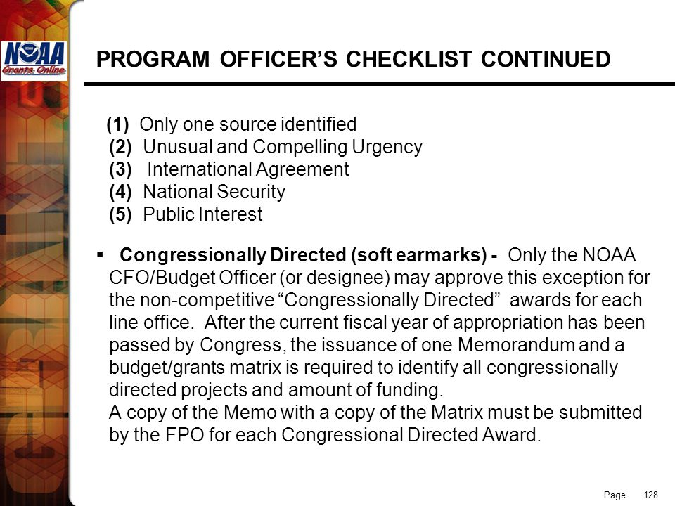 Page 128 PROGRAM OFFICERS CHECKLIST CONTINUED (1) Only one source identified (2) Unusual and Compelling Urgency (3) International Agreement (4) Nation