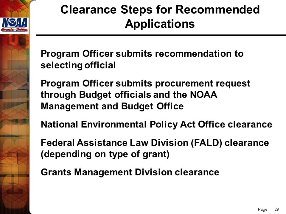 Page 29 Clearance Steps for Recommended Applications Program Officer submits recommendation to selecting official Program Officer submits procurement