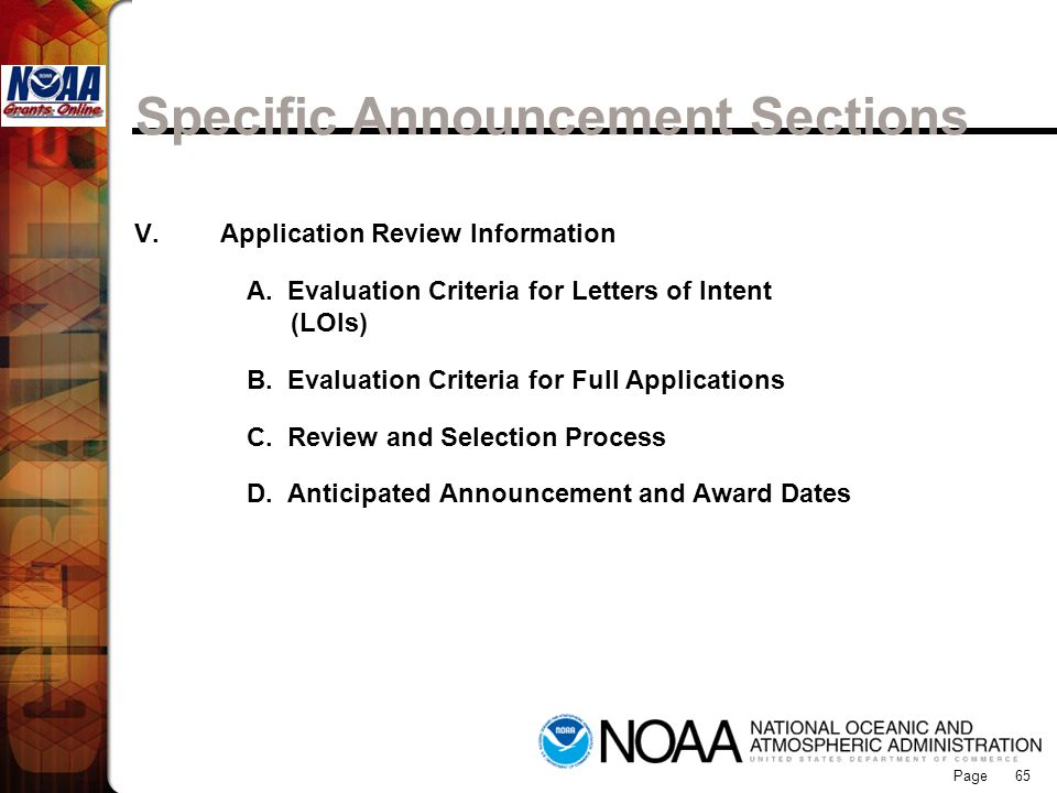 Page 65 Specific Announcement Sections V. Application Review Information A. Evaluation Criteria for Letters of Intent (LOIs) B. Evaluation Criteria fo