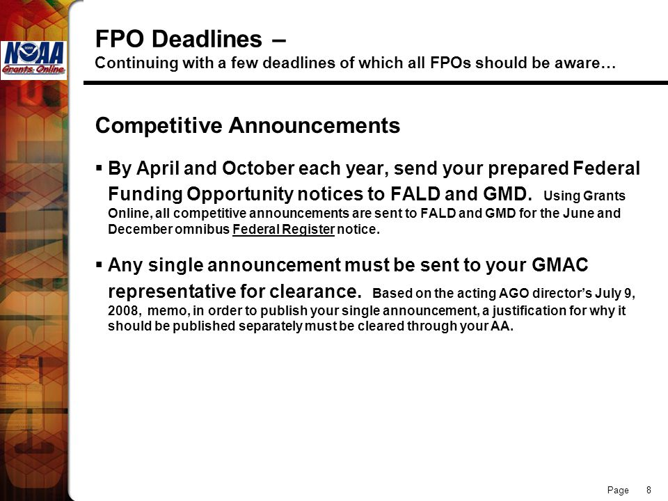 Page 8 FPO Deadlines – Continuing with a few deadlines of which all FPOs should be aware… Competitive Announcements By April and October each year, se